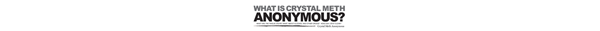 What Is Crystal Meth Anonymous?